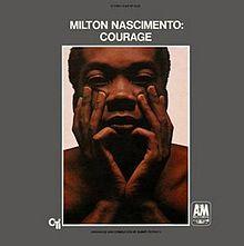 220px-Courage_(Milton_Nascimento_album)