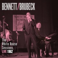 2013: Bennett/Brubeck The White House Sessions Live 1962