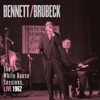 2013: Bennett/Brubeck The White House Sessions Live 1962