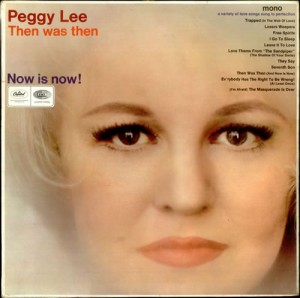 Peggy+Lee+-+Then+Was+Then+And+Now+Is+Now+-+LP+RECORD-530079